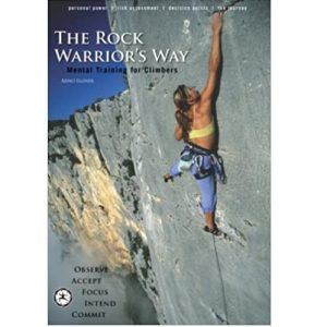 The Rock Warrior's Way - Mental Training For Climbers