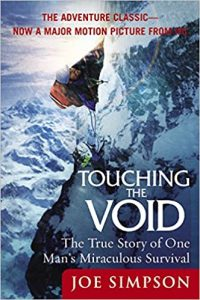 Touching The Void - The True Story Of One Man's Miraculous Survival